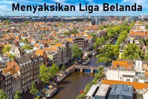 Menyaksikan Liga Belanda