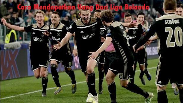 Cara Mendapatkan Uang Dari Liga Belanda